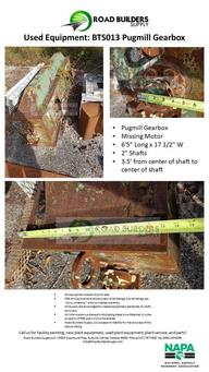 "Used Equipment: Pugmill Gearbox Missing Motor 6'5"" Long x 17 1/2"" W 2"" Shafts 3.5' from center of shaft to center of shaft"