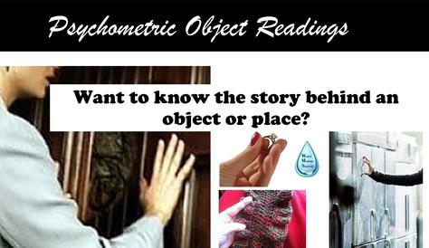 "Photo collage of woman touching a front door with her hand, a woman's hand holding a diamond ring, a hand holding a scarf and a arm outstretched touching a stone wall. Caption reads: ""Psychometric Object Readings"" and asks: ""Want to know the story behind an object or place?"""