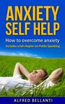 Anxiety Self Help: How to overcome anxiety ​Alfred Bellanti