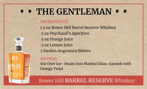 The Gentleman, Bower Hill Barrel Reserve Whiskey Recipe