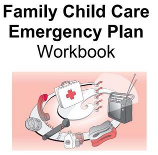 Family Child Care Emergency Plan Workbook
