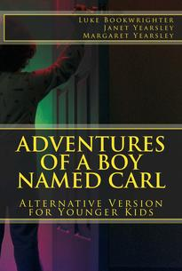 Book 2 (Adventures of a Boy Named Carl: Alternative Version for Younger Kids)