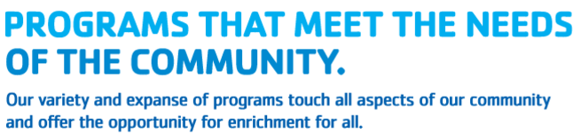 YMCA Slogan Programs that meet the needs of the community.