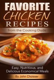 Favorite Chicken Recipes from the Cooking Dude