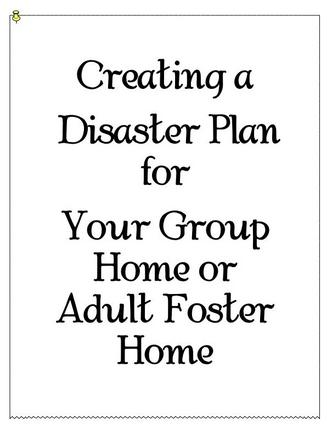 Disaster Plan for Group Home or Adult Foster Home