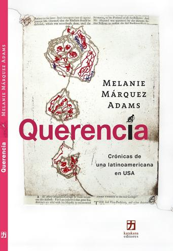 Melanie Márquez Adams, crónica, nonfiction, Latinx authors
