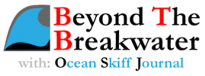 Beyond The Breakwater, with Ocean Skiff Journal