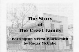 "image of the Creet Blacksmith shop with a title reading ""The Story of The Creet Family: Barrington's First Blacksmith by Roger McCabe""."