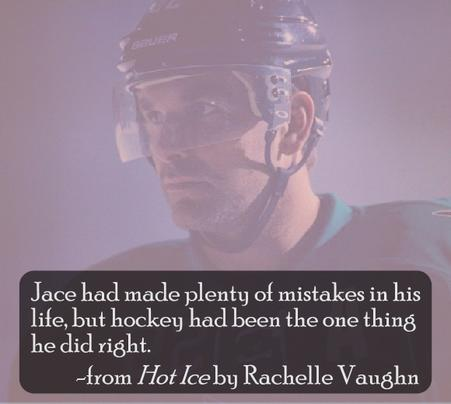 Hot Ice by Rachelle Vaughn sexy sports hockey romance book boyfriend quote