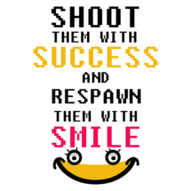Shoot Them With Success And Respawn Them With Smile Custom Sticker