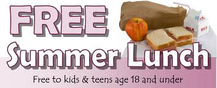 Free Summer Lunch. Free to kids age 18 and under.