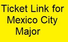 Tickets for Mexico City Major