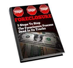 5 Steps to stop the foreclosure process dead in its tracks