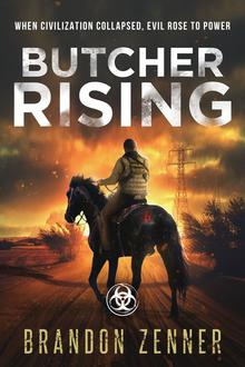 Brandon Zenner, the after war, butcher rising, dystopian fiction, post apoalyptic