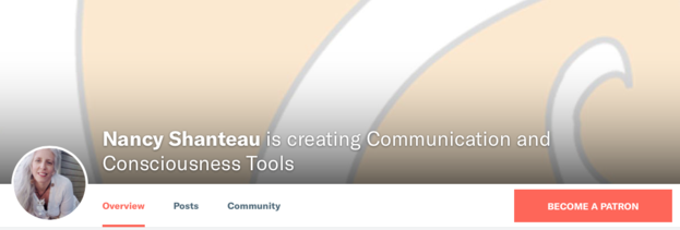 "Image of Nancy Shanteau's Patreon Page, including a photo of a woman with long white hair and the words ""Nancy Shanteau is creating Communication and Consciousness Tools."""