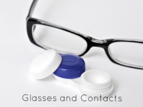 Glasses and Contacts