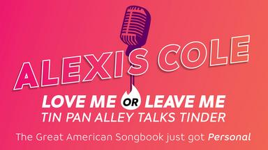 Alexis Cole: Love Me or Leave Me - Tin Pan Alley Talks Tinder