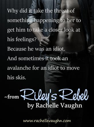 Riley's Rebel by Rachelle Vaughn bad boys of hockey trilogy sexy romance boyfriend book quote