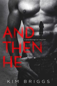And Then He, Psychological Thriller, New Adult Romance, A night of innocent flirting with a handsome stranger turns in a nightmare Tiffani can't escape. Sex and evil in the most terrifying way.