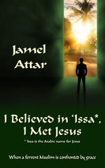 book cover I Believed in 'Issa, I Met Jesus