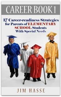 "Cover of Career Book 1: ""Career-readiness Strategies for Parents of Elementary Students with Special Needs,"" showing four children in graduation robes (one with crutches)."