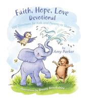 Faith, Hope, Love Devotional by Amy Parker