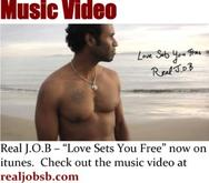 Real J.O.B - Love Sets You Free Music Video