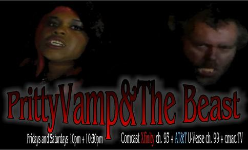 PrittyVamp & The Beast Horror Film Showcase Fridays and Saturdays at 10pm and 10:30pm on Comcast CH. 93 and AT&T U-Verse CH. 99!