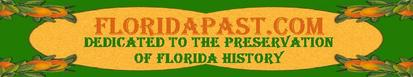 Visit FloridaPast.com for all our Old and Vintage FloridaPast Offerings