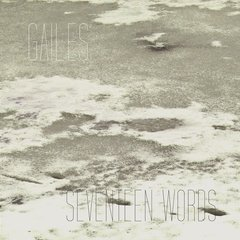 GAILES: Seventeen Words LP PRE-ORDER