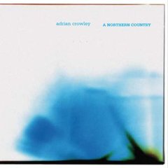 CROWLEY, ADRIAN: A Northern Country CD