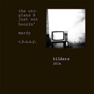 BILDERS: The Utopians R Just Out Boozin' 7""