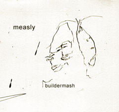 "BUILDERMASH: Measly 7"" EP (Bill Direen w/Simon Joyner, David Nance, et al)"