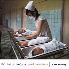 FAITH HEALERS: Peel Sessions CD