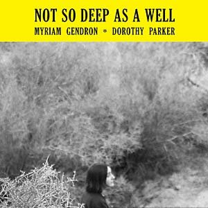 GENDRON, MYRIAM: Not So Deep As A Well (Ltd Colored Vinyl) LP
