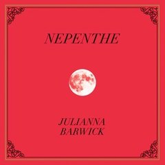 BARWICK, JULIANNA: Nepenthe LP