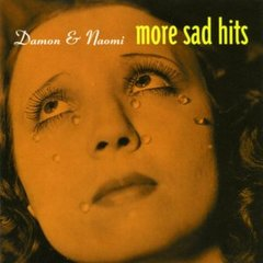 DAMON & NAOMI: More Sad Hits CD