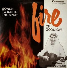 O'CONNOR, SISTER IRENE: Fire Of God's Love/Songs To Ignite The Spirit LP
