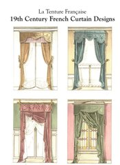 19TH CENTURY FRENCH CURTAIN DESIGNS - LA TENTURE FRANCAIS