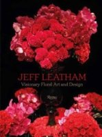 JEFF LEATHAM. REVOLUTIONARY FLORAL ART AND DESIGN