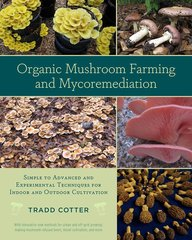 Organic Mushroom Farming and Mycoremediation - PICKUP AT FARM ONLY, THIS PRODUCT DOES NOT SHIP