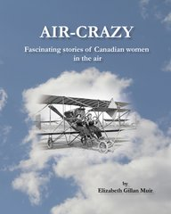 Air-Crazy : Fascinating Stories of Canadian Women in the Air