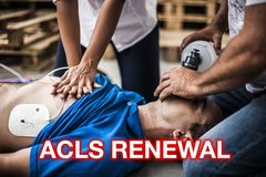 ACLS (Advanced Cardiovascular Life Support) RENEWAL $90