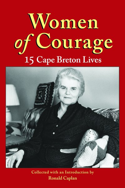 Women of Courage—15 Cape Breton Lives in Their Own Words