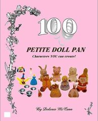100 Petite Doll Cake Pan Characters You Can Create Book