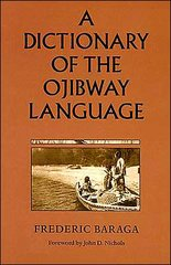 A Dictionary of Ojibway Language