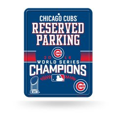 Chicago Cubs 2016 World Series Champions Reserved Parking Sign MLB Licensed