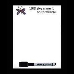 Live Like There Is No Tomorrow Dry Erase Magnetic Message Board