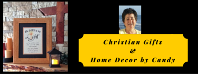 Inspirational and Scriptural Christian Gifts and Home Decor by Candy