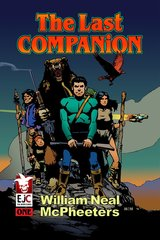 THE LAST COMPANION, CHAPTER ONE by William Neal McPheeters